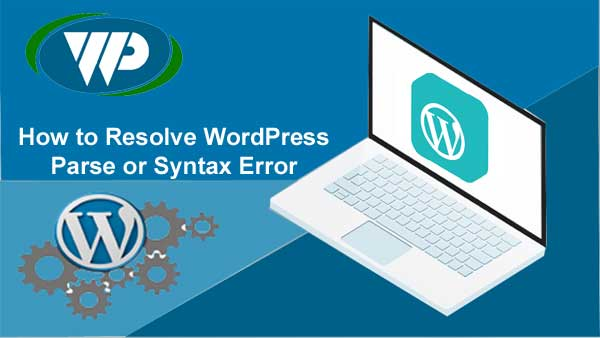 How To Resolve WordPress Parse or Syntax Error