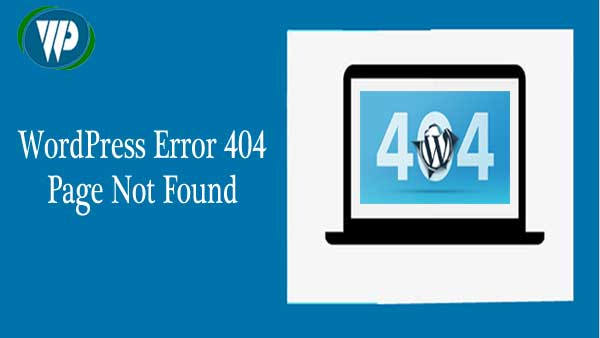 How To Resolve WordPress Error 404 Page Not Found