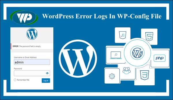 Steps To Set Up WordPress Error Log In wp-config.php File