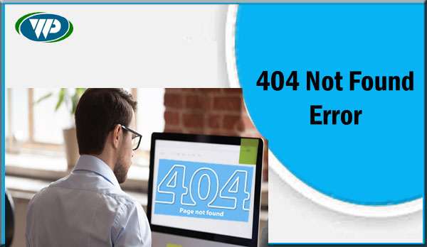 Quick Methods To Troubleshoot 404 Not Found Error Message