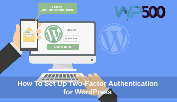 WordPress Two Factor Authentication Set-Up Guide