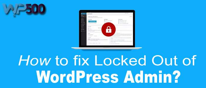 Locked Out of WordPress Admin Dashboard