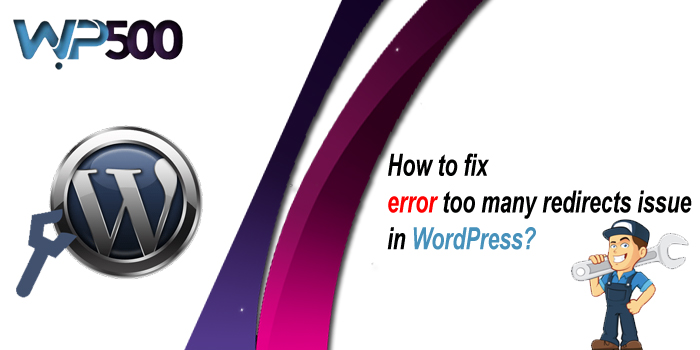 How To Fix WordPress Too Many Redirects Error