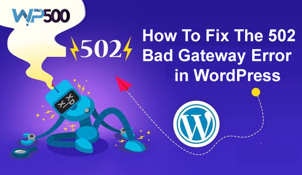 Fix Error 502 Bad Gateway In WordPress Website